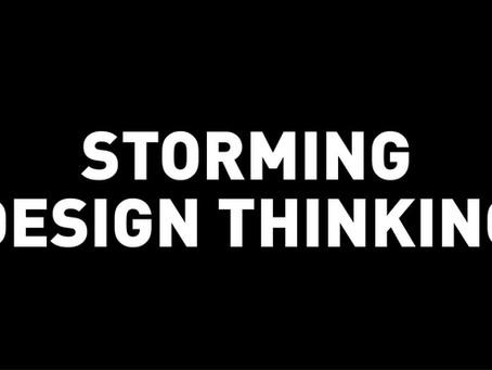 Storming Design Thinking