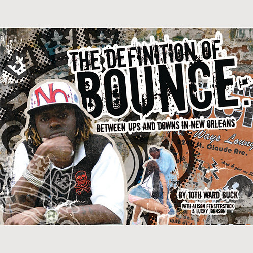 The Definition of Bounce by 10th Ward Buck & Alison Fensterstock