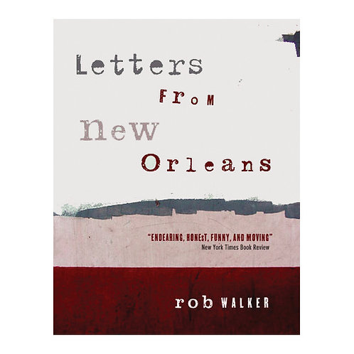 Letters From New Orleans by Rob Walker