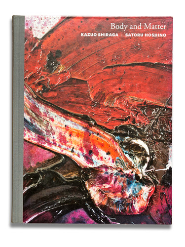Kazuo Shiraga - Body and Matter
