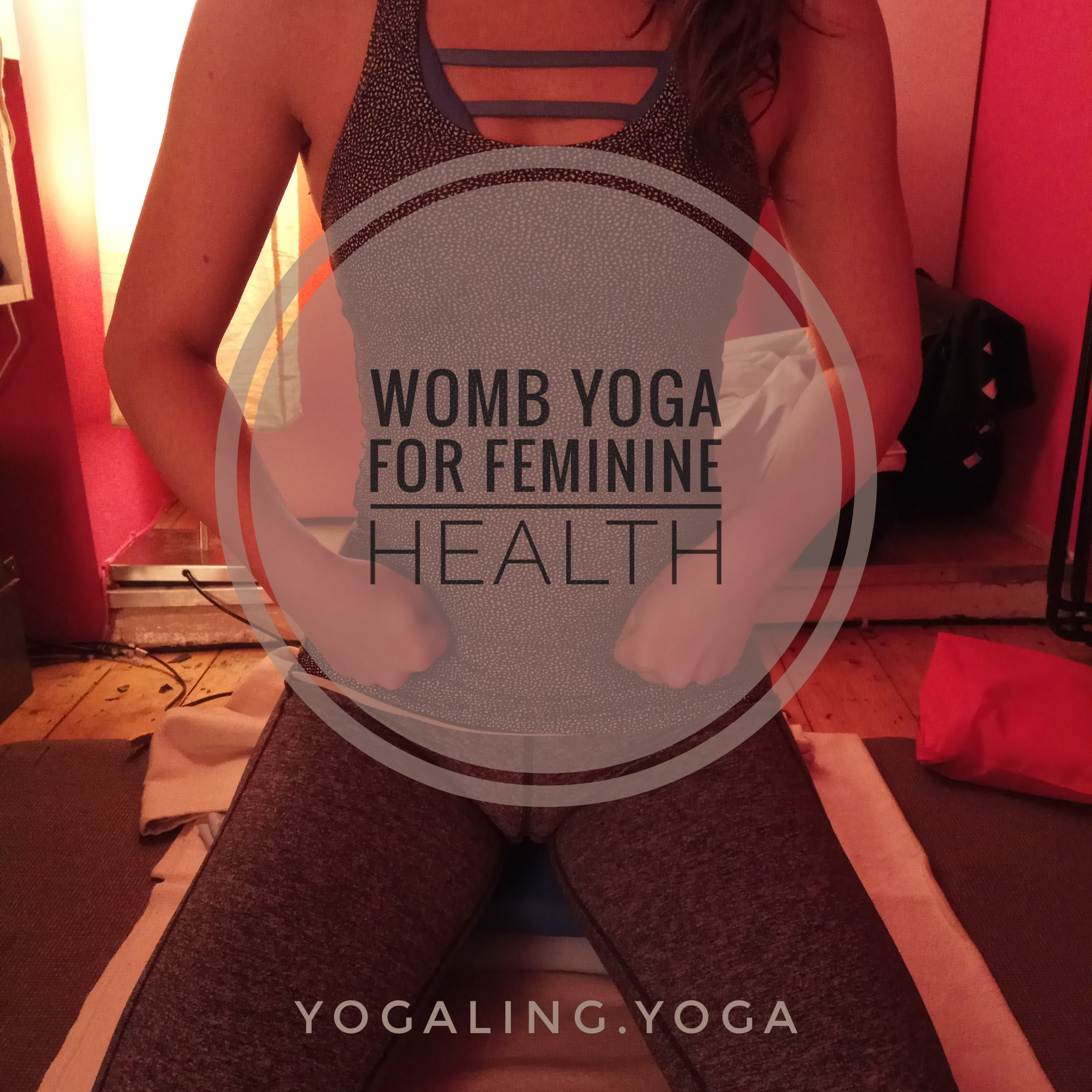 Womb Yoga for Feminine Health