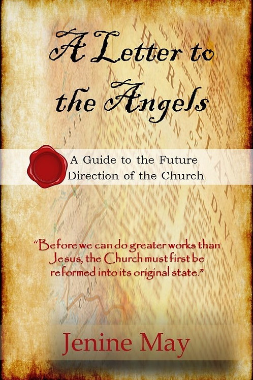 A Letter to the Angels: A Guide for the Future Direction of the Church