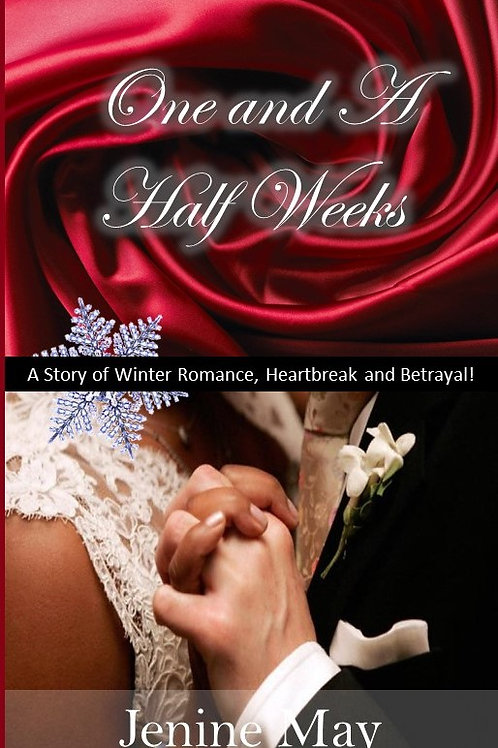 One and a Half Weeks: A Story of Winter Romance, Heartbreak and Betrayal.