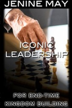 Iconic Leadership: For End- Time Kingdom Building