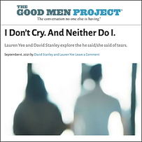 Good Men Project - I Don't Cry. And Neither Do I.png