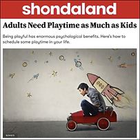 Shondaland - Adults Need Playtime as Much as Kids.png