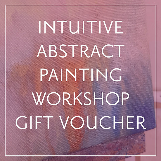 Intuitive Abstract Painting Workshop Gift Voucher
