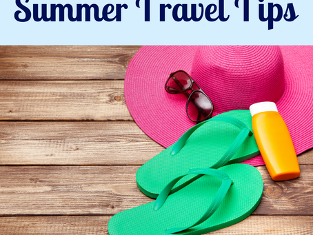 Great Tips for Traveling in the Summer