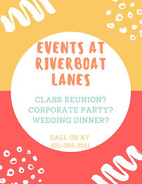 Events at Riverboat Lanes.jpg