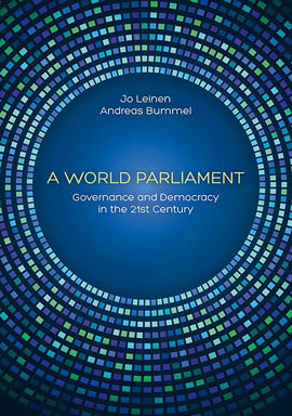 A World Parliament: Governance and Democracy in the 21st Century by Jo Leinen and Andreas Bummel