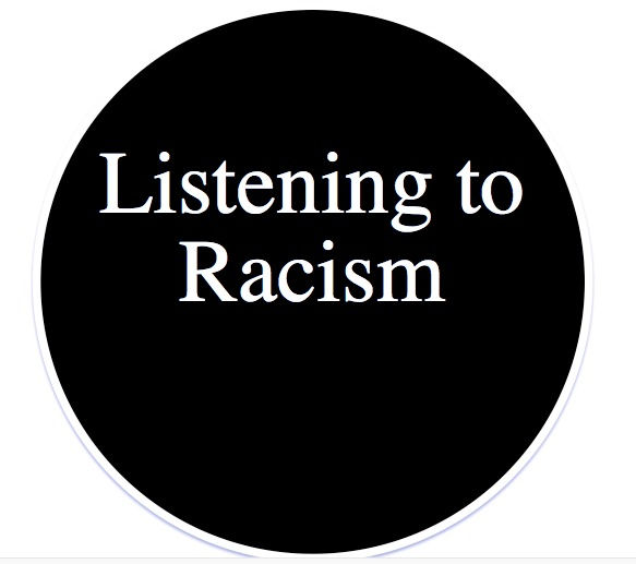 Listening to Racism