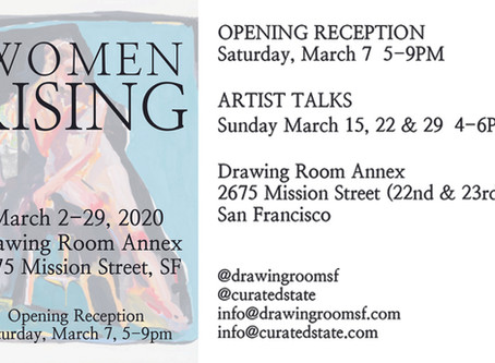 **On-Line only** Women Rising Exhibition at the Drawing Room Annex Gallery - SF