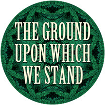 ** On-Line only ** The Ground Upon Which We Stand: A Regional Juried Art Exhibition