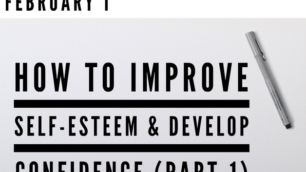 Personality - How to increase self-worth and develop confidence (Part-I)