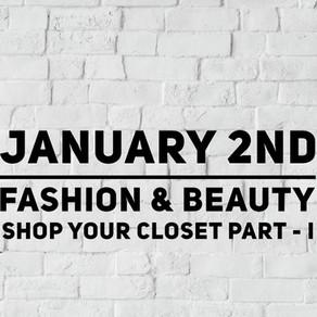 Fashion & Beauty: Shop Your Closet - Part I