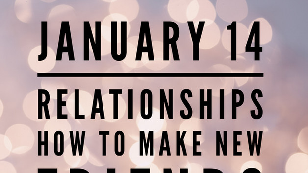 Relationships: How to Make New Friends