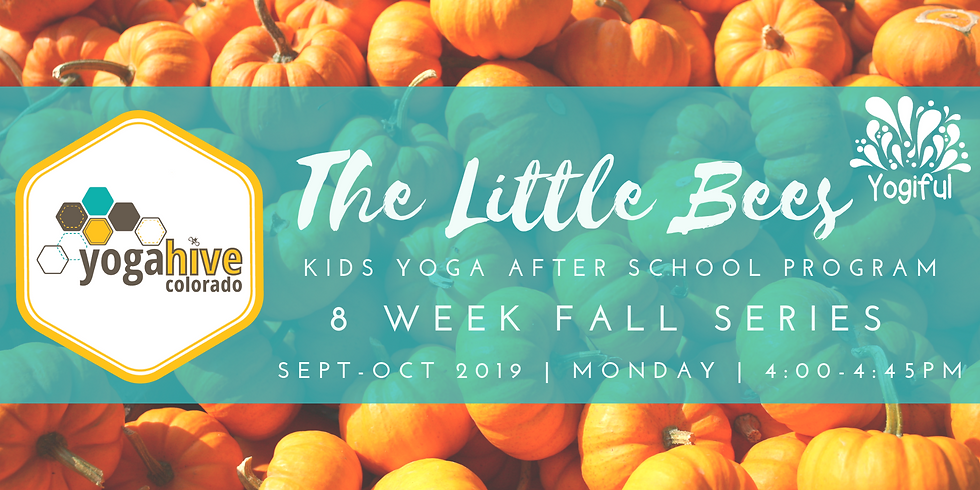 The Little Bees ~Kids Yoga After School Fall Series~