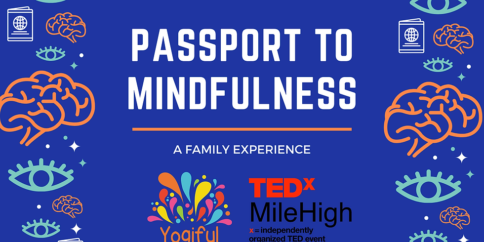 Passport to Mindfulness TEDx MileHigh & Yogiful