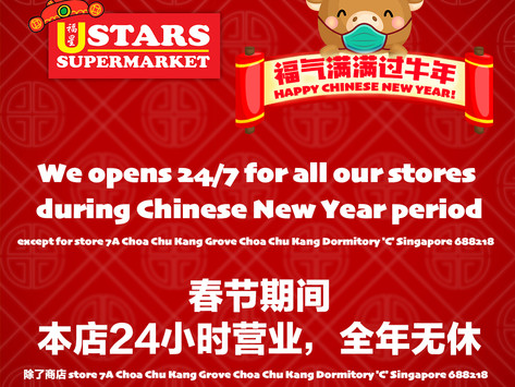 We opens 24/7 for all our stores during Chinese New Year period!