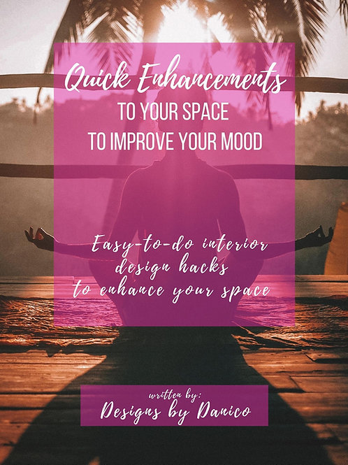Quick Enhancements to your space to improve your mood E-Book