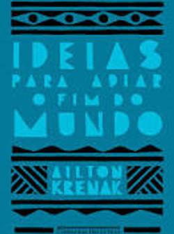 Ideias para Adiar o Fim do Mundo, Ailton Krenak