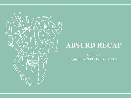 Absurd Recap: August 2019 - January 2020