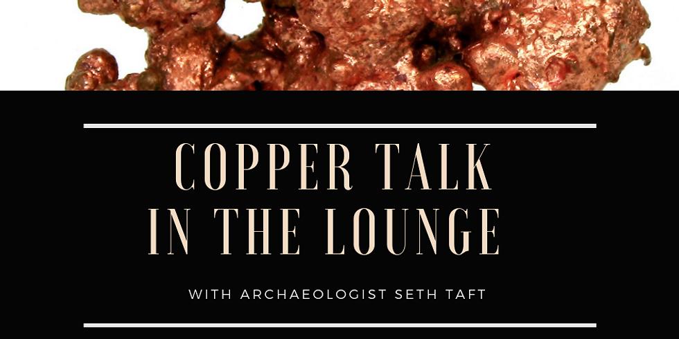 Copper Talk in the Lounge