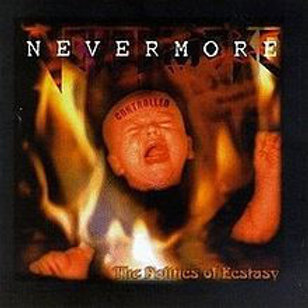 Cd Nevermore The Politics Of Ecstasy