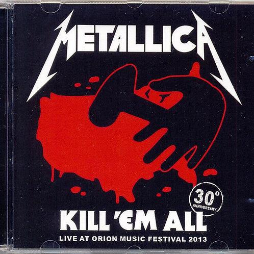 Cd Metallica Kill Em All Live At Orion Festival 2013