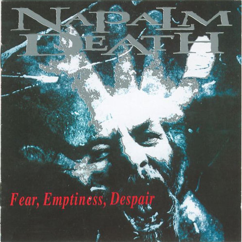 Cd Napalm Death Fear Emptiness Despair
