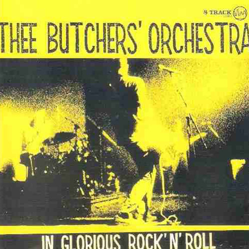 Cd Thee Butchers Orchestra In Glorious Rock n Roll