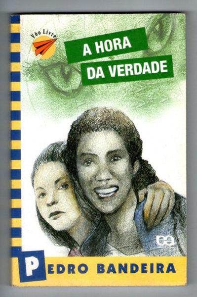 Livro Usado A Hora Da Verdade Pedro Bandeira 0493