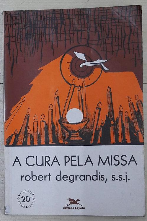 Livro Usado A Cultura Pela Missa  Robert Degrandis   0820
