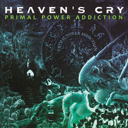 Cd Heavens Cry Primal Power Addiction
