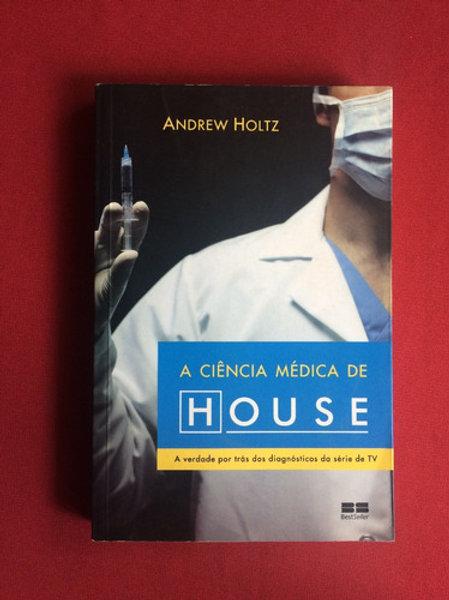 Livro Usado A Ciência Medica de House  Andrew Holtz  0812