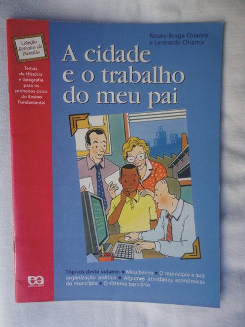 Livro Usado A Cidade e O Trabalho do Meu Pai  R. L.C. 0950