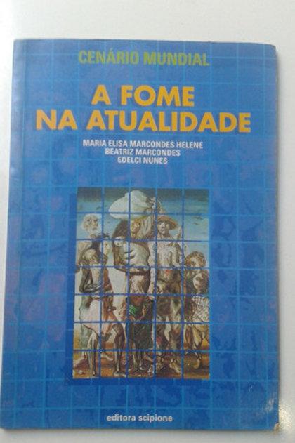 Livro Usado A Fome Na Atualidade Maria Elisa M. Helene 3094