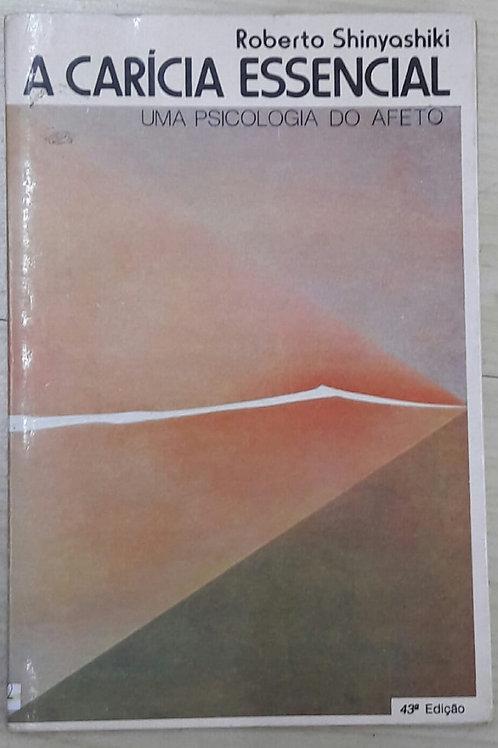 Livro Usado A Caricia Essencial  Roberto Shinyashiki  0872