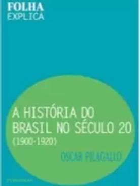 Livro Usado A História Do Brasil Século 20 O. Pilagallo 3032
