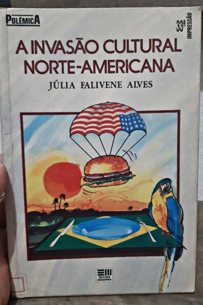 Livro Usado A Invasão Cultural Norte Americana J. F. A. 2165