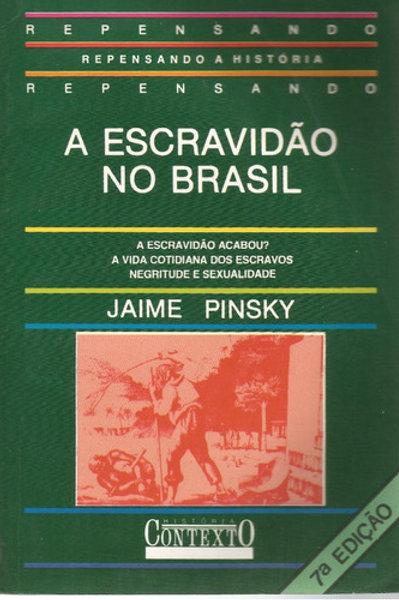 Livro Usado A Escravidão No Brasil  Jaime Pinski  1112