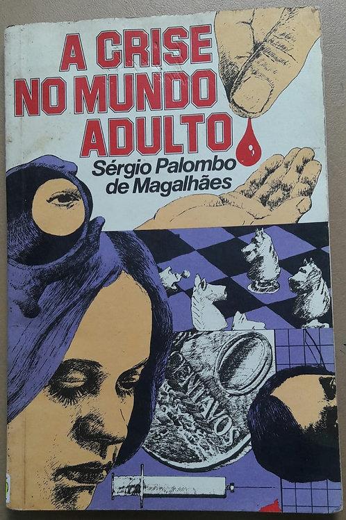 Livro Usado A Crise no Mundo Adulto S. P. de Magalhães  4090