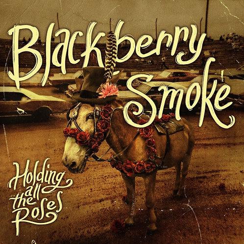 Cd Blackberry Smoke Holding all the Roses