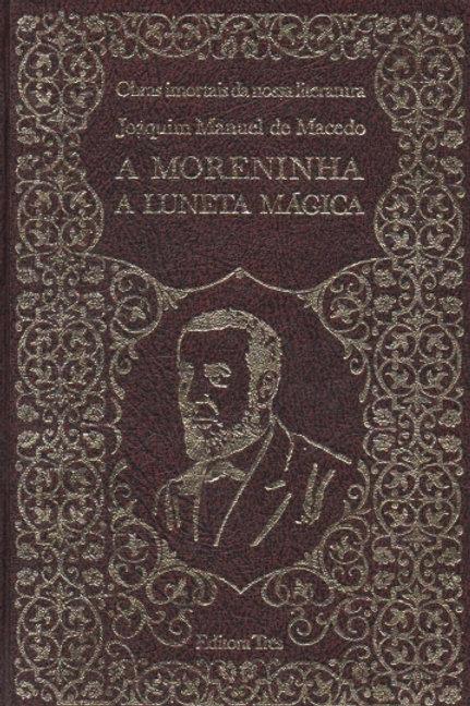 Livro Usado A Moreninha e A Luneta Mágica J. M. Macedo 3616