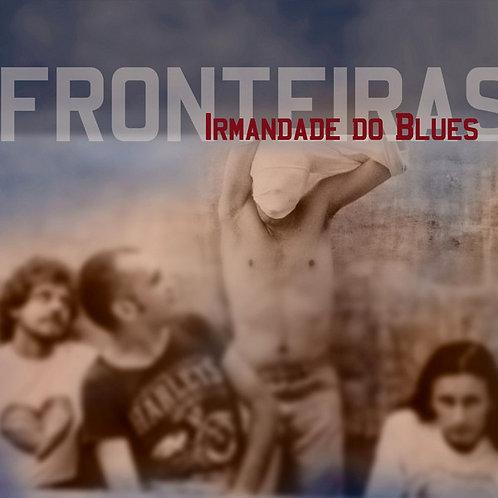 Cd Irmandade Do Blues Fronteiras