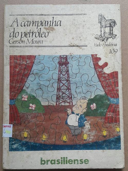 Livro Usado A Campanha Do Petróleo Vol.109 Gerson Moura 3796