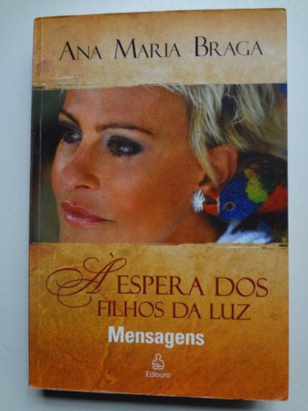 Livro Usado A Espera Dos Filhos Da Luz  Ana Maria Braga 1032