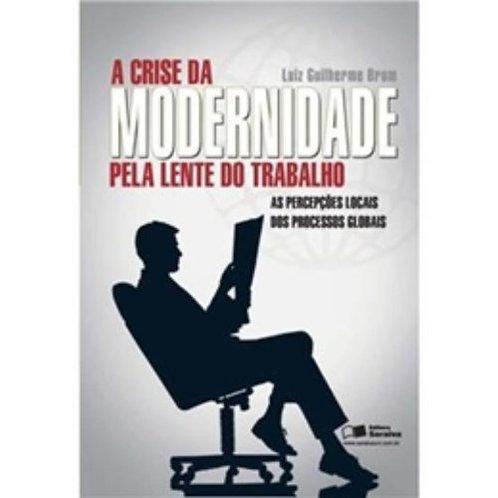 Livro Usado A Crise Da Modernidade do Trabalho L.G.Brom 0965