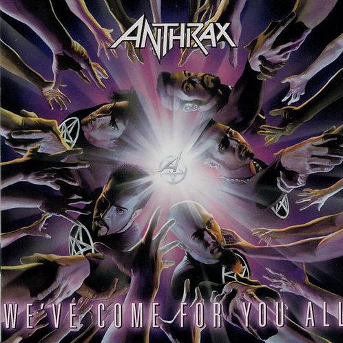 Cd Anthrax We´ve Come For You All Novo Lacrado Com OBI