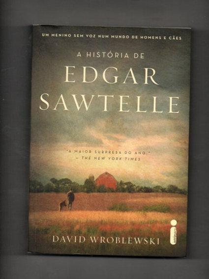 Livro Usado A História De Edgar Sawtelle D. Wroblewski 0267